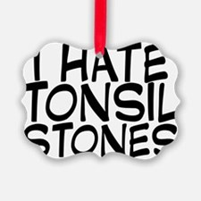 tonsilstones Ornament