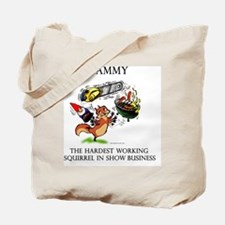 Hardest Working Squirrel In Show Business Tote Bag