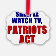 SHEEPLE WATCH TV, PATRIOTS ACT Ornament