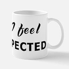 Today I feel disrespected Mug