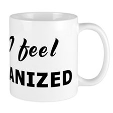 Today I feel disorganized Mug