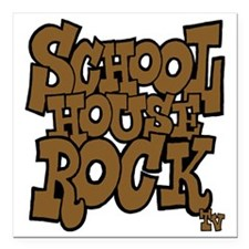 "3-schoolhouserock_brown_ Square Car Magnet 3"" x 3"""