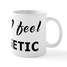 Today I feel energetic Small Mug
