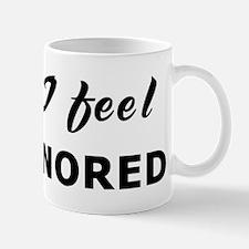 Today I feel dishonored Mug
