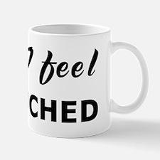 Today I feel debauched Mug