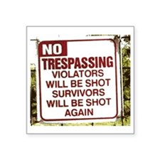 "notrespassing02 Square Sticker 3"" x 3"""
