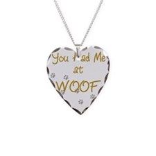 you_had_me_at_woof_gold-black Necklace