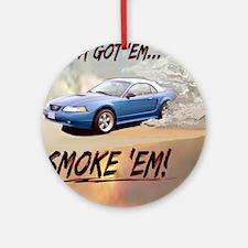 Wandas Mustang(10 x 10) SMOKE EM Wi Round Ornament