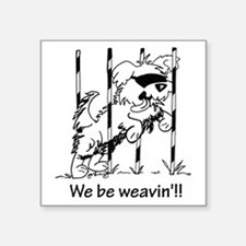 "We be weavin!! Square Sticker 3"" x 3"""