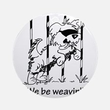 We be weavin!! Round Ornament