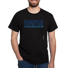 Darwin Loves You Hallelujah atheist s T-Shirt