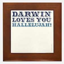 Darwin Loves You Hallelujah atheist sh Framed Tile