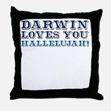 Darwin Loves You Hallelujah atheist s Throw Pillow
