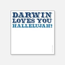 "Darwin Loves You Hallelujah Square Sticker 3"" x 3"""