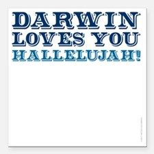 "Darwin Loves You Hallelu Square Car Magnet 3"" x 3"""
