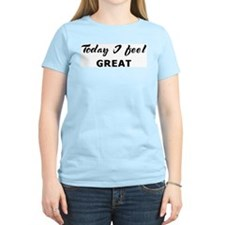 Today I feel great Women's Pink T-Shirt