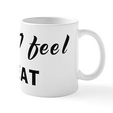 Today I feel great Mug