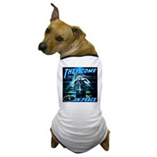 TheyComeInPeace Dog T-Shirt