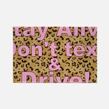 text and drive leopard pink Rectangle Magnet