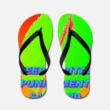 KEEP CAPITAL PUNISHMENT(mini poster) Flip Flops