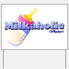 Milkaholic Yard Sign