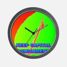 KEEP CAPITAL PUNISHMENT(small poster) Wall Clock