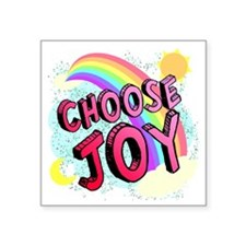 "Choose Joy Large Square Sticker 3"" x 3"""
