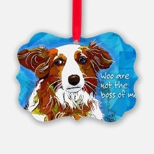 Woo are not the boss of me Ornament