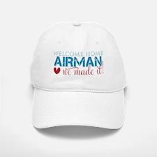 WelcomeHomeWeMadeIt_Airman Baseball Baseball Cap