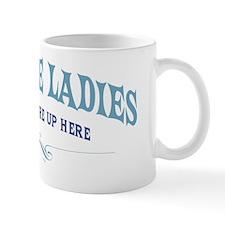 Excuse Me Ladies Mug