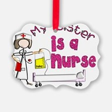 my sister is a nurse Ornament
