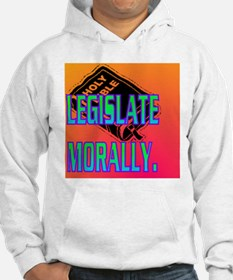 LEGISLATE MORALLY(oval portrait) Hoodie