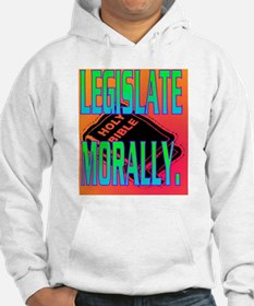 LEGISLATE MORALLY(small poster) Hoodie