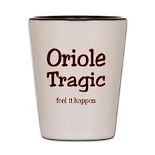 oriole tragic Shot Glass