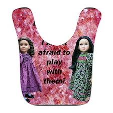 10x10 tshirt Ive got dolls Bib