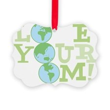 loveyourmom Ornament