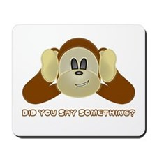 Did you say something? Mousepad