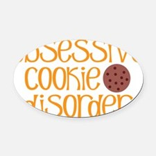 Obsessive Cookie Disorder R Oval Car Magnet