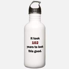 IT TOOK 102 YEARS TO LOOK THIS GOOD Water Bottle