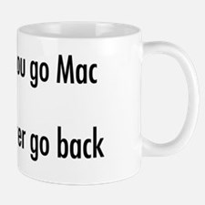2-Once You Go Mac Mug