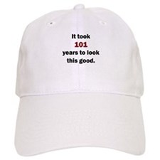 IT TOOK 101 YEARS TO LOOK THIS GOOD Baseball Baseball Cap