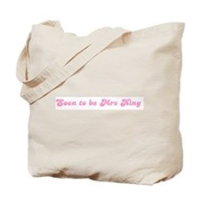Soon to be Mrs King Tote Bag