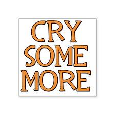 """Cry Square Sticker 3"""" x 3"""""""