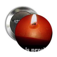 """2-lifeprecious01 2.25"""" Button"""