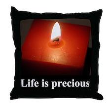 2-lifeprecious01 Throw Pillow