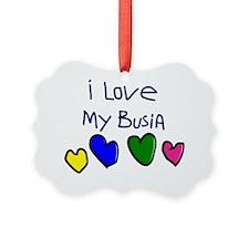 I Love My Busia Ornament