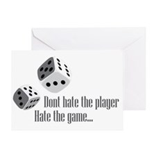 Dont hate the Player... Hate The Gam Greeting Card