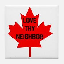 Love thy neighbor-1 Tile Coaster