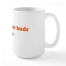 4-satisfyYourBuds Mug
