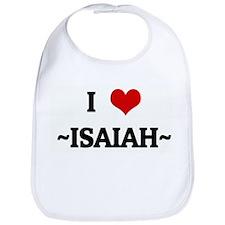 I Love ~ISAIAH~ Bib